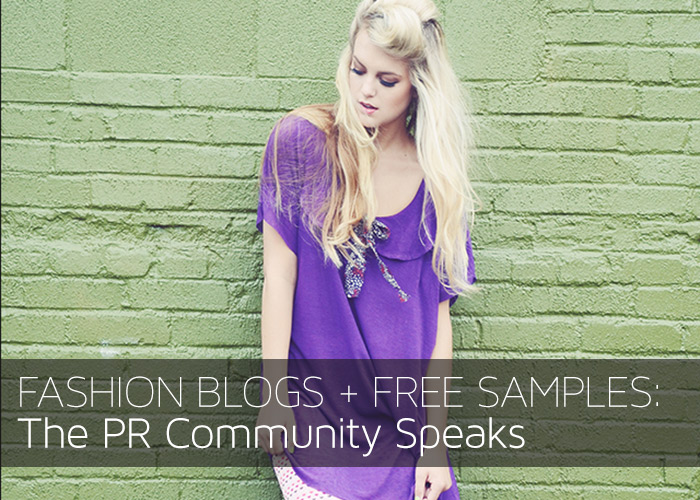 Fashion Blogs+ Free Samples - The PR Community Speaks