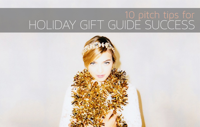 10 Pitch Tips for Holiday Gift Guide Success