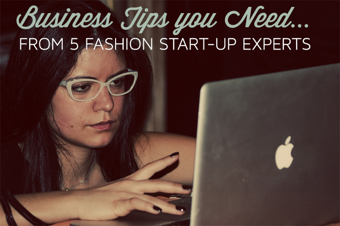 Fashion Industry Start Up Business Tips