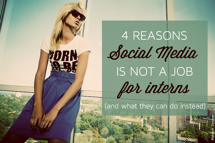 Why you shouldn't give the social media reigns to an intern