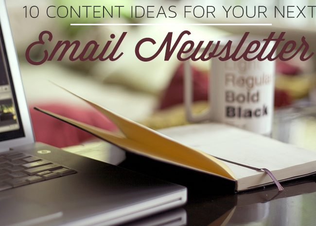 10 Content Ideas for your next Email Newsletter