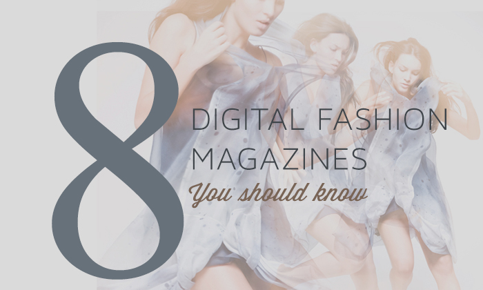8 Digital Fashion Magazines