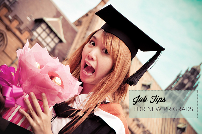 ADVICE FOR NEW PR GRADS