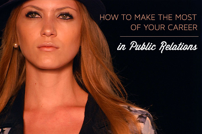 How to make the most of your career in public relations
