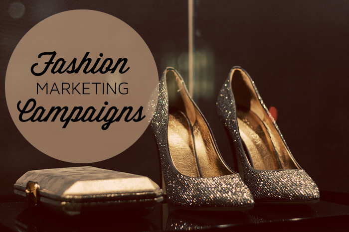 fashion marketing campaigns 2013