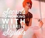 A Fashion PR Guide to Working with Celebrity & Fashion Stylists