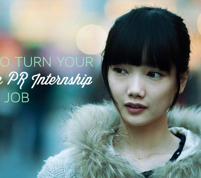 How to turn your PR internship into a Job