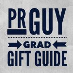 PR Grad Gift Guide for the Amazing PR Guy in Your Life