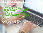 Brush up on these 5 Email Marketing Best Practices (Before the Holiday Rush)