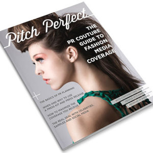 Pitch Perfect- 10 Easy Steps to Fashion Media Coverage [Ebook]