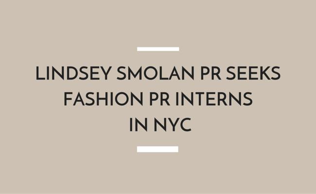 Lindsey Smolan PR Seeks Fashion PR Interns in NYC