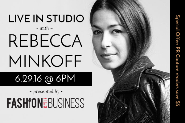 LIVE IN STUDIO WITH REBECCA MINKOFF FASHION IS YOUR BUSINESS PODCAST SPECIAL OFFER