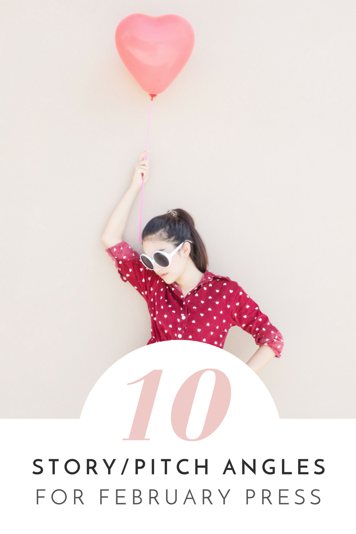 10 Story Angles and Social Media Content Ideas to Pitch for February