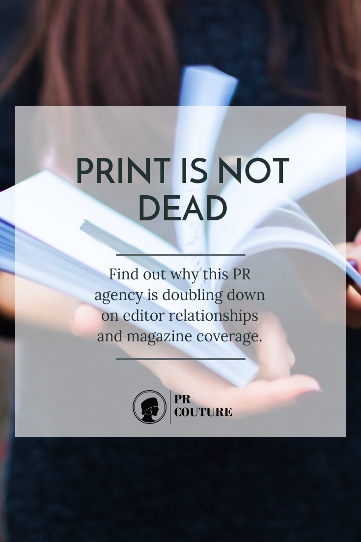 RWPR believes magazines still make a lot of sense for brand publicity - do you agree?