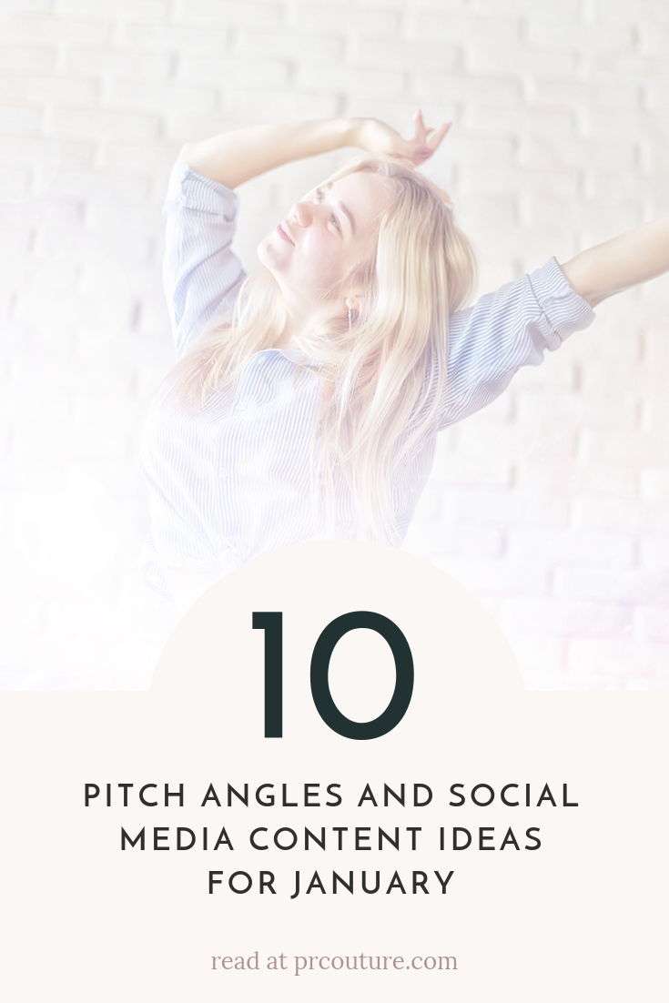 January Pitch Angles and Social Media Content Ideas - 10 Story Angles, Product Pitch Ideas and more to get publicity for lifestyle brands and experts in January, plus social media content tie-ins. #publicrelations #publicity #socialcontent #januaryideas #pitching #storyangles #shortleadpitching