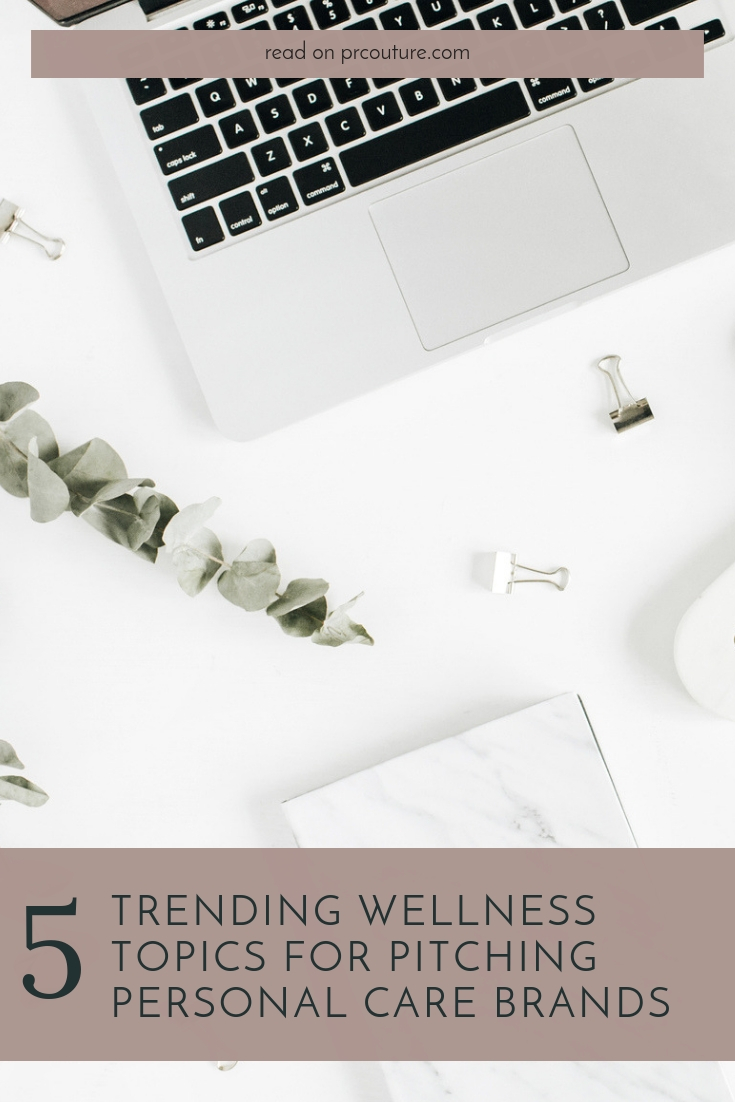 Here are 5 of the 2019\'s hottest wellness trends and how to pitch them to beauty and lifestyle editors