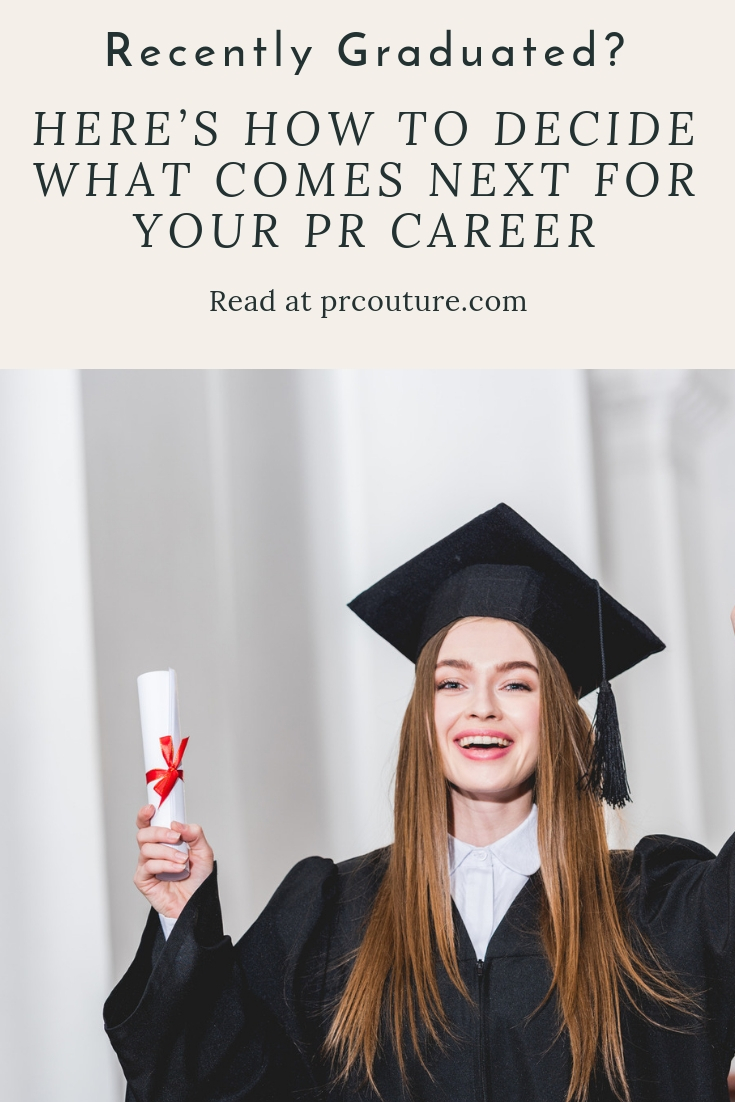 Congrats grad! Here's How to Decide What Comes Next for YOUR PR Career
