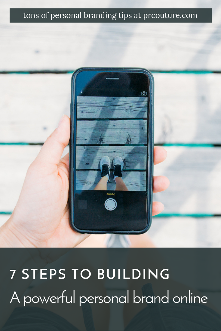 Follow these 7 steps to building a powerful personal brand online
