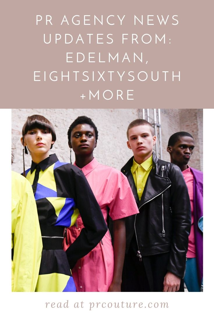 PR Agency News: Updates from EightSixtySouth, Nouveau, Edelman + more