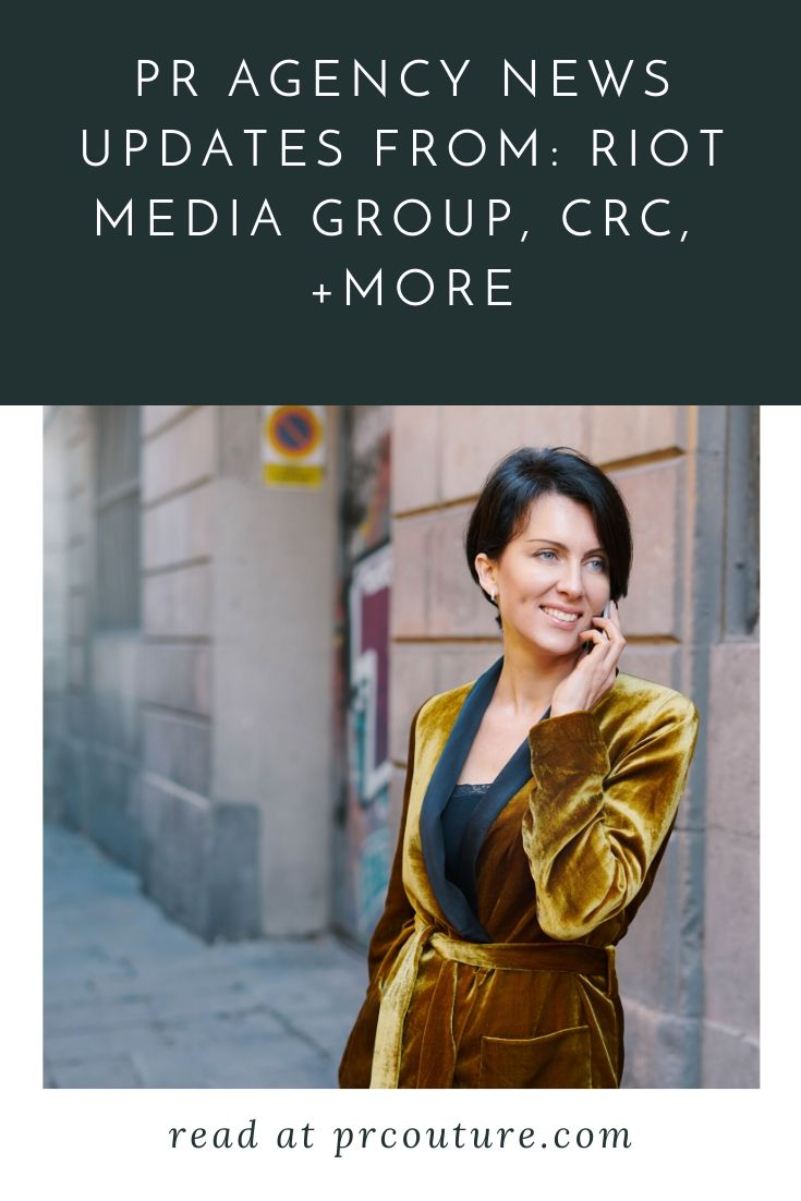 Stay up to date with the latest in PR agency news from RIOT Media Group, Cindy Riccio Communications + More