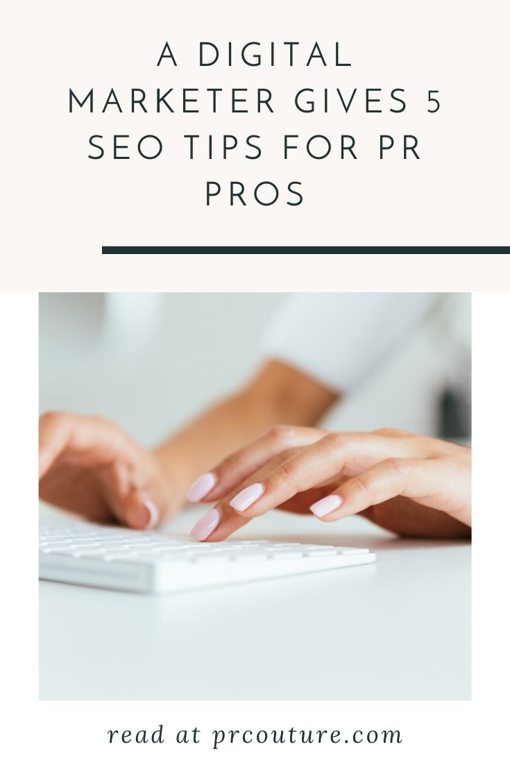 A Digital Marketer Gives 5 SEO Tips for PR Pros